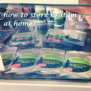 10 Best Tips for Storing Kratom At Home