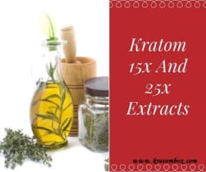 Explain x In Kratom 15x And 25x Extracts, And What Is The Potency?
