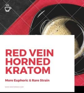 Red Vein Horned Kratom – More Euphoric & Rare Strain