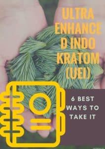 Ultra Enhanced Indo Kratom (UEI) – 6 Best Ways To Take It.
