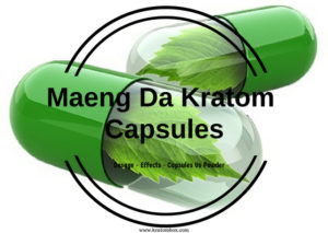 Maeng Da Kratom Capsules – Dosage – Effects – Capsules Vs Powder