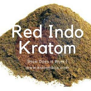 Red Indo Kratom – How Does It Work?