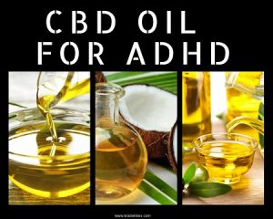 CBD Oil As An Effective Treatment For ADHD
