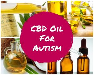 CBD Oil For Autism – A Natural Remedy For Autism